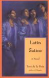 Latin Satins - Terri De La Pena