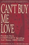 Can't Buy Me Love: Freedom from Compulsive Spending and Money Obsession - Sally Coleman, Nancy Hull-Mast