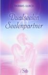 Dualseelen und Seelenpartner - Thomas Ulrich