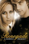 Renegade  - Cambria Hebert