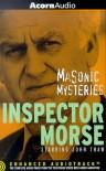 Inspector Morse: Masonic Mysteries - Colin Dexter