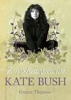 Zmysłowy świat Kate Bush - Graeme Thomson