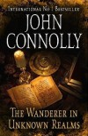 The Wanderer in Unknown Realms - John Connolly