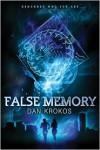 False Memory (False Memory #1) - Dan Krokos