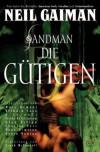 Sandman 9: Die Gütigen (Broschur) - Neil Gaiman, Marc Hempel, Richard Case, D'Israeli
