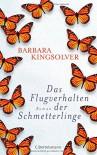 Das Flugverhalten der Schmetterlinge: Roman - Barbara Kingsolver, Sylvia Spatz