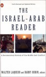 The Israel-Arab Reader: A Documentary History of the Middle East Conflict - Walter Laqueur, Barry Rubin