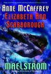 Maelstrom - Anne McCaffrey, Elizabeth Ann Scarborough