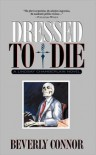 Dressed to Die (Lindsay Chamberlain Series #3) - Beverly Connor