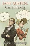 Jane Austen, Game Theorist - Michael Suk-Young Chwe