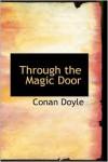 Through The Magic Door -  Arthur Conan Doyle