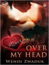 Over My Head - Wendi Zwaduk