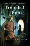 Troubled Bones - Jeri Westerson