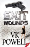 Exit Wounds - V.K. Powell