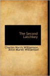 The Second Latchkey - Charles Norris Williamson