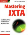 Mastering Jxta: Building Java Peer-To-Peer Applications - Joseph D. Gradecki