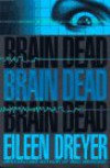 Brain Dead - Eileen Dreyer