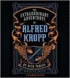 The Extraordinary Adventures of Alfred Kropp - Paul Michael