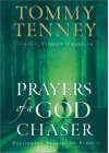 Prayers of a God Chaser: Passionate Prayers of Pursuit - Stormie Omartian;Tommy Tenney