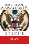 American Apocalypse IV: Rescue - Nova