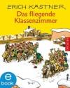 Das fliegende Klassenzimmer (German Edition) - Walter Trier, Erich Kästner