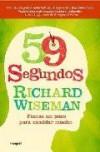 59 Segundos: Piensa un poco, cambia mucho - Richard Wiseman, Pilar Ramírez Tello