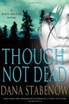 Though Not Dead - Dana Stabenow