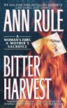 Bitter Harvest - Ann Rule
