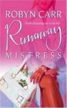Runaway Mistress - Robyn Carr