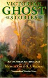 Victorian Ghost Stories: An Oxford Anthology - Michael Cox, Henry James, Mrs. Henry  Wood, George MacDonald