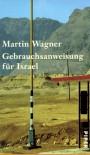 Gebrauchsanweisung für Israel - Martin  Wagner