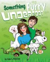 Something Furry Underfoot - Amy L. Peterson, Alana Berthold, G. Miki Hayden, Patricia Adams