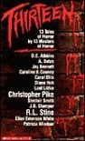 Thirteen: 13 Tales of Horror by 13 Masters of Horror - Tonya Pines, D.E. Athkins, Patricia Windsor, Carol Ellis