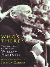 Who's There?: The Life and Career of William Hartnell (Doctor Who (BBC Hardcover)) - Jessica Carney