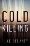 Cold Killing - Luke Delaney