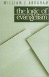 The Logic of Evangelism - William J. Abraham