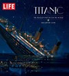 LIFE Titanic: 100 Years Later - Life Magazine