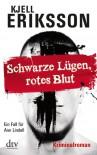 Schwarze Lügen, rotes Blut: Ein Fall für Ann Lindell Kriminalroman - Kjell Eriksson