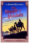 The Beggar of Volubilis - Caroline Lawrence