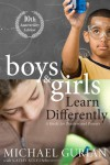 Boys and Girls Learn Differently! a Guide for Teachers and Parents - Michael Gurian