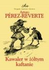 Kawaler w żółtym kaftanie - Arturo Pérez-Reverte