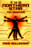 The Northern Star: The Beginning - Mike Gullickson