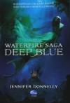 Deep Blue. Waterfire saga - Jennifer Donnelly