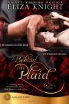 Behind the Plaid (Highland Bound) (Volume 1) - Eliza Knight