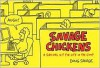 Savage Chickens: A Survival Kit for Life in the Coop - Doug Savage