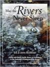 May the Rivers Never Sleep - Bill McMillan (Photographer),  John McMillan (Photographer),  Designed by Mariah Hinds