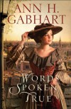 Words Spoken True: A Novel - Ann H. Gabhart