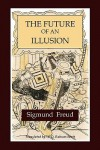 The Future of an Illusion - Sigmund Freud
