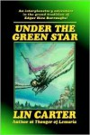 Under the Green Star - Lin Carter
