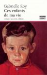 Ces Enfants De Ma Vie (French Edition) - Gabrielle Roy